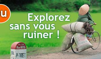 Explorez sans vous ruinez !